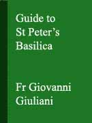 Guide to St Peter's Basilica by Fr. Giovanni Giuliani