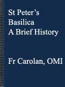 St Peter's Basilica - A Brief History by Fr. Carolan, OMI