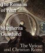 The Remains of Peter by Margherita Guarducci from 'The Vatican and Christian Rome' ©1975