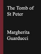 The Tomb of St Peter by Marcherita Guarducci